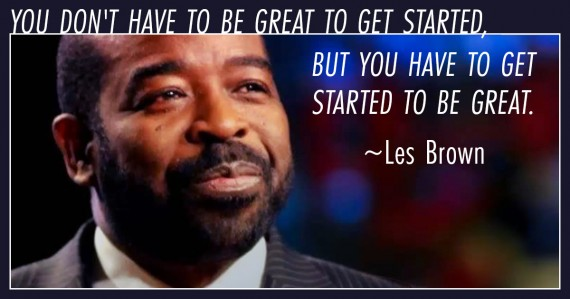 les brown quote get started