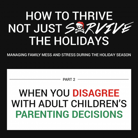 how-to-DISAGREE-GRACEFULLYWITH-ADULT-CHILDREN-PARENTING-DECISIONS