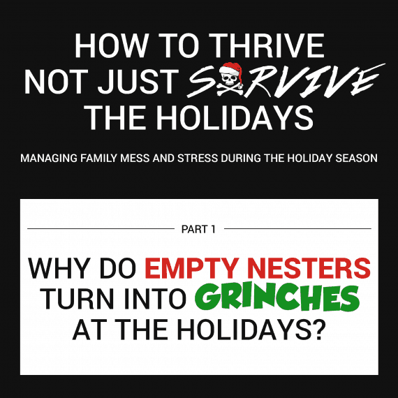 why-do-empty-nesters-turn-into-grinches-at-holidays-v2