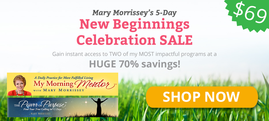 Mary Morrissey's 5-Day New Beginnings Celebration SALE