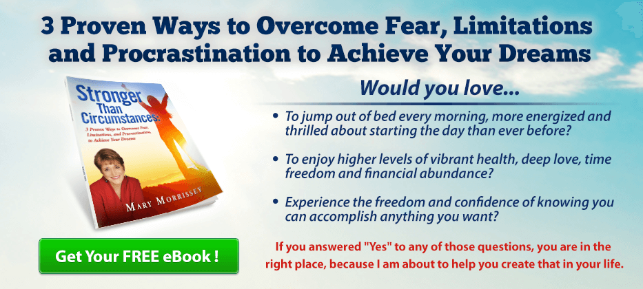 Mary Morrissey's 3 proven ways to overcome limitations and achieve your dreams